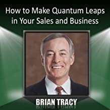 How to Make Quantum Leaps in Your Sales and Business