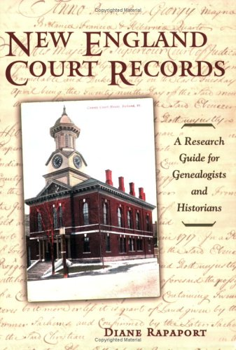 Compare Textbook Prices for New England Court Records: A Research Guide for Genealogists And Historians 1 Edition ISBN 9781933623078 by Diane Rapaport