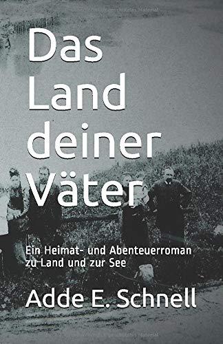 Das Land deiner Väter: Ein Heimat- und Abenteuerroman zu Land und zur See (Jugendjahre, Band 1)