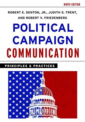 Political Campaign Communication: Principles and Practices (Communication, Media, and Politics)