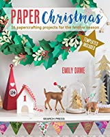 Paper Christmas: 16 Papercrafting Projects for the Festive Season