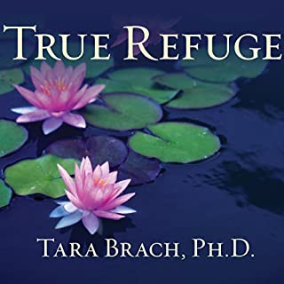 True Refuge     Finding Peace and Freedom in Your Own Awakened Heart              Written by:                                                                                                                                 Tara Brach                               Narrated by:                                                                                                                                 Cassandra Campbell                      Length: 12 hrs and 1 min     3 ratings     Overall 4.7
