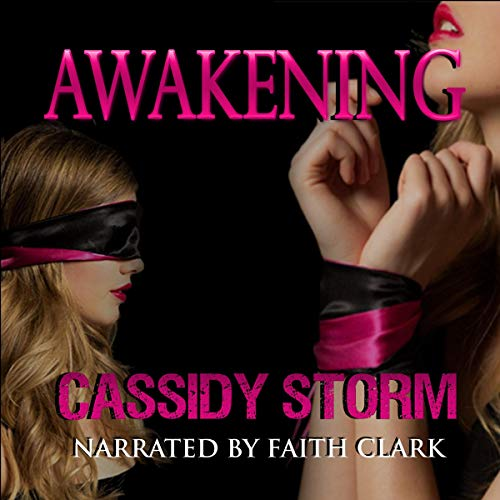 Awakening                   By:                                                                                                                                 Cassidy Storm                               Narrated by:                                                                                                                                 Faith Clark                      Length: 2 hrs and 27 mins     5 ratings     Overall 3.2