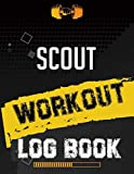Scout Workout Log Book: Workout Log Gym, Fitness and Training Diary, Set Goals, Designed by Experts Gym Notebook, Workout Tracker, Exercise Log Book for Men Women