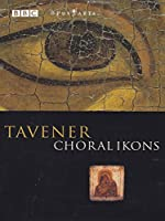 Tavener - Choral Ikons [DVD]