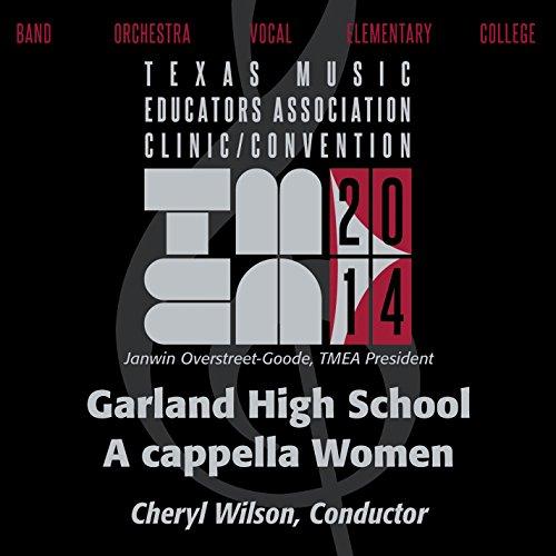 2014 Texas Music Educators Association (Tmea): Garland High School A Cappella Women [Live]