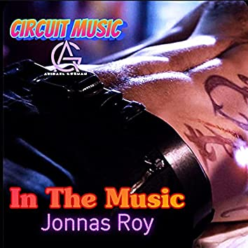 In The Music (Circuit Mix) (Circuit Mix)