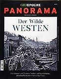GEO Epoche PANORAMA / GEO Epoche PANORAMA 13/2018 - Der Wilde Westen - Michael Schaper