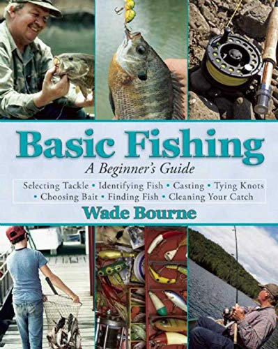 Compare Textbook Prices for Basic Fishing: A Beginner's Guide Illustrated Edition ISBN 9781632203380 by Bourne, Wade