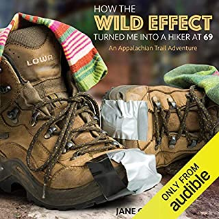 How the Wild Effect Turned Me into a Hiker at 69: An Appalachian Trail Adventure audiobook cover art