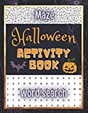 Halloween Activity Book: Halloween Word Search Puzzle Book for adults and kids | Halloween Maze Puzzle Book | Halloween Puzzles | large print - with solution.