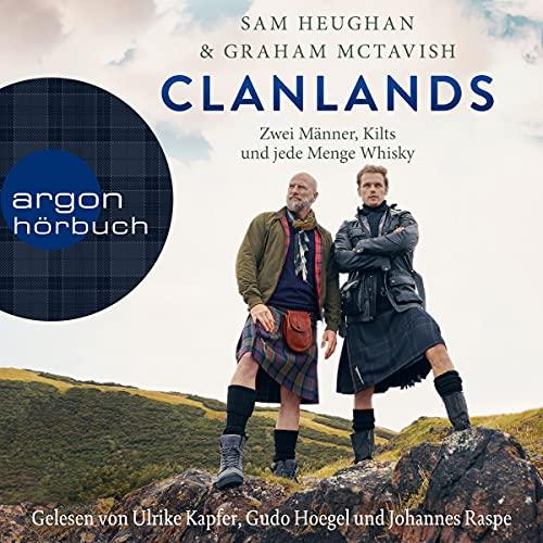 Clanlands (German edition) Audiobook By Sam Heughan, Graham McTavish, Barbara Schnell - Übersetzer cover art