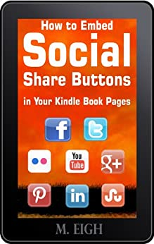 How to Embed Social Share Buttons in Your Kindle Book Pages by [M. Eigh]