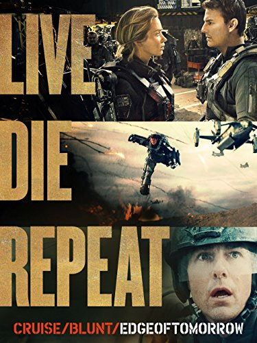 Live Die Repeat: Edge of Tomorrow (plus bonus features!)