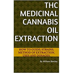 THC MEDICINAL CANNABIS OIL EXTRACTION Strains, Methods, Uses, Dosage and Application:Superclub