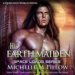 His Earth Maiden: A Qurilixen World Novel      Space Lords, Book 4              By:                                                                                                                                 Michelle M. Pillow                               Narrated by:                                                                                                                                 Michael Ferraiuolo                      Length: 6 hrs and 5 mins     Not rated yet     Overall 0.0
