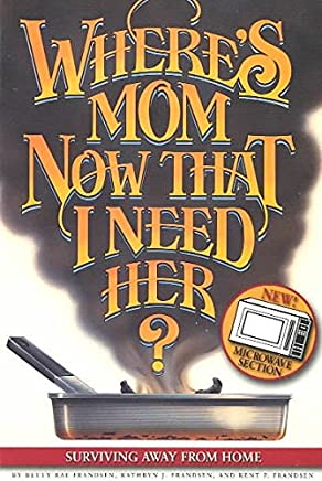 [(Wheres Mom Now That I Need Her? : Surviving Away from Home)] [By (author) Kathryn J Frandsen ] published on (June, 2003)