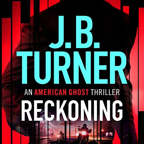 Reckoning     An American Ghost Thriller              By:                                                                                                                                 J. B. Turner                               Narrated by:                                                                                                                                 Jeffrey Kafer                      Length: 7 hrs and 9 mins     145 ratings     Overall 4.5