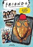 Friends. El libro de cocina oficial: 50 (Bridge)