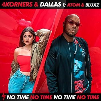 No Time (feat. Atom & Bluxz)