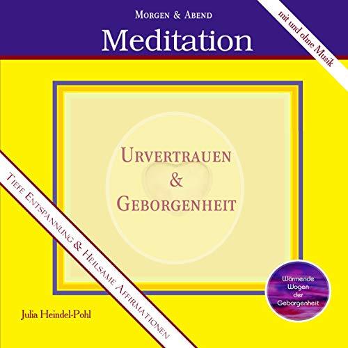 Urvertrauen und Geborgenheit. Morgen- und Abend-Meditation Titelbild