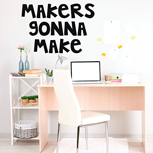 Inspirational Wall Art - Vinyl Wall Decal Motivational Quote: Makers Gonna Make - Teen Wall Decor for Bedroom, Living Room, Craft Room or Office Decor.