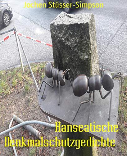 Hanseatische Denkmalschutzgedichte: Exemplarisches von 1974 bis 2020