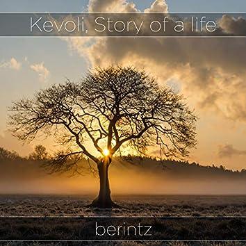 Kevoli, Story of a Life