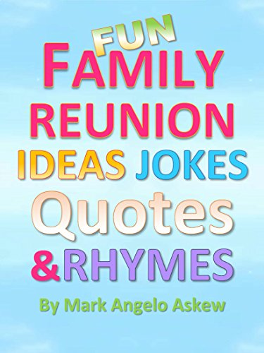Amazon Com Fun Family Reunion Ideas Jokes Quotes And Rhymes Ebook Askew Mark Kindle Store