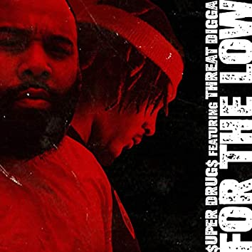 For the Low (feat. Threat Digga)