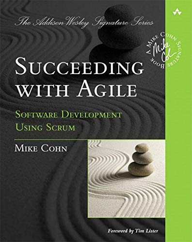 Succeeding with Agile: Software Development Using Scrum (Addison Wesley Signature Series)
