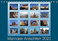 Wismarer Ansichten 2022 (Tischkalender 2022 DIN A5 quer): Wismar, Stadt der Backsteingotik - Perle an der Ostsee. Mittelalterliche Architektur und freundliche Menschen kennzeichnen die Hansestadt. (Monatskalender, 14 Seiten )