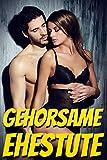 Gehorsame Ehestute - 5 Geile Sexgeschichten ab 18 im Sammelband: (Sexgeschichten für Männer und Frauen FSK 18)