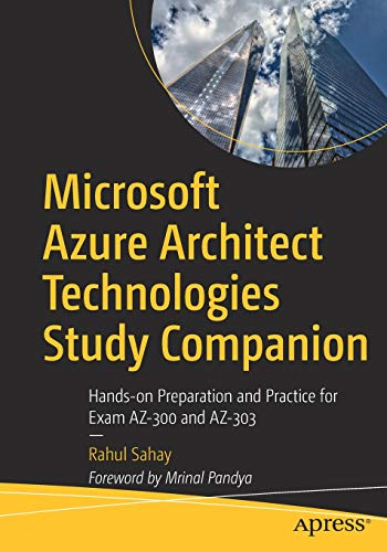 Microsoft Azure Architect Technologies Study Companion: Hands-on Preparation and Practice for Exam AZ-300 and AZ-303 Front Cover