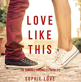 Love Like This     The Romance Chronicles, Book 1              De :                                                                                                                                 Sophie Love                               Lu par :                                                                                                                                 Elaine Wise                      Durée : 6 h et 48 min     Pas de notations     Global 0,0