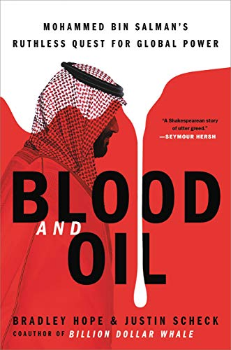 Blood and Oil: Mohammed bin Salman s Ruthless Quest for Global Power