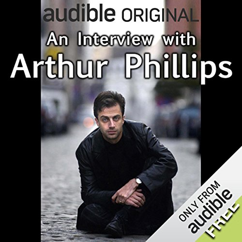 An Interview with Arthur Phillips  audiobook cover art