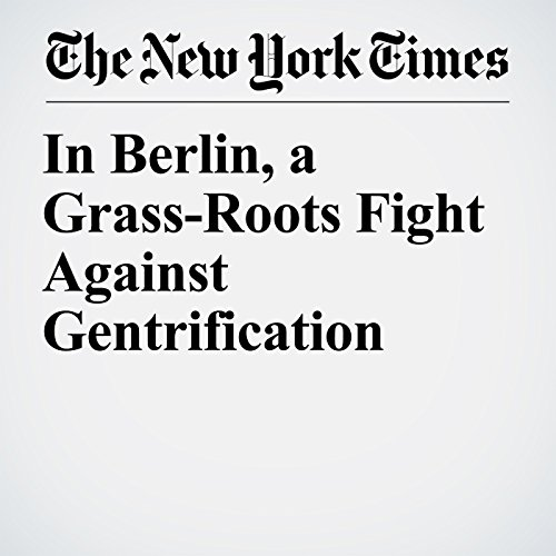 In Berlin, a Grass-Roots Fight Against Gentrification copertina