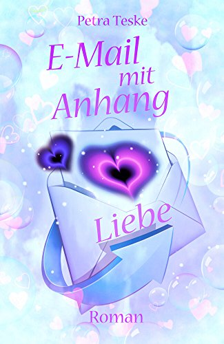 E-Mail mit Anhang Liebe: Roman (Hearts fall in love 1)
