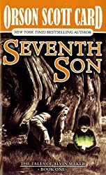 Seventh Son (Tales of Alvin Maker #1) by Orson Scott Card