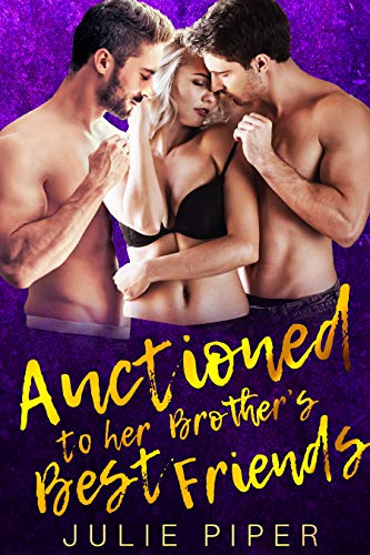 Auctioned to her Brother's Best Friends: MMF Menage Romance