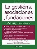 La gestión de asociaciones y fundaciones: Calidad y transparencia (Economía y Empresa)