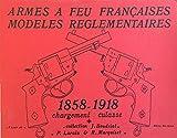Armes à feu françaises - Modèles réglementaires - 1858-1918 - Chargement culasse