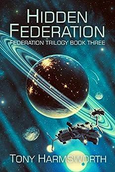 Hidden Federation: Federation Trilogy Book Three by [Tony Harmsworth]