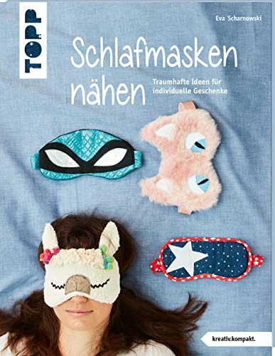 Schlafmasken nähen (kreativ.kompakt.): Traumhafte Ideen für individuelle Geschenke