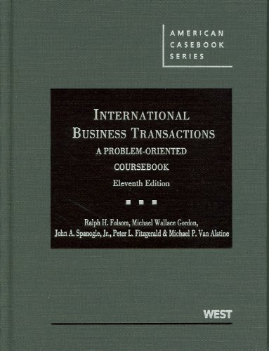 International Business Transactions: A Problem-Oriented Coursebook (American Casebook Series)