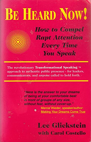 Be Heard Now!: How to Compel Rapt Attention Every Time You Speak ~ TOP Books