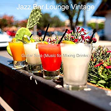 Guitar Solo (Music for Mixing Drinks)