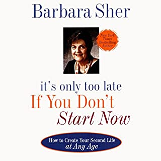 It's Only Too Late If You Don't Start Now audiobook cover art