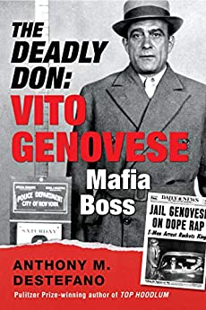 The Deadly Don: Vito Genovese, Mafia Boss by [Anthony M. DeStefano]